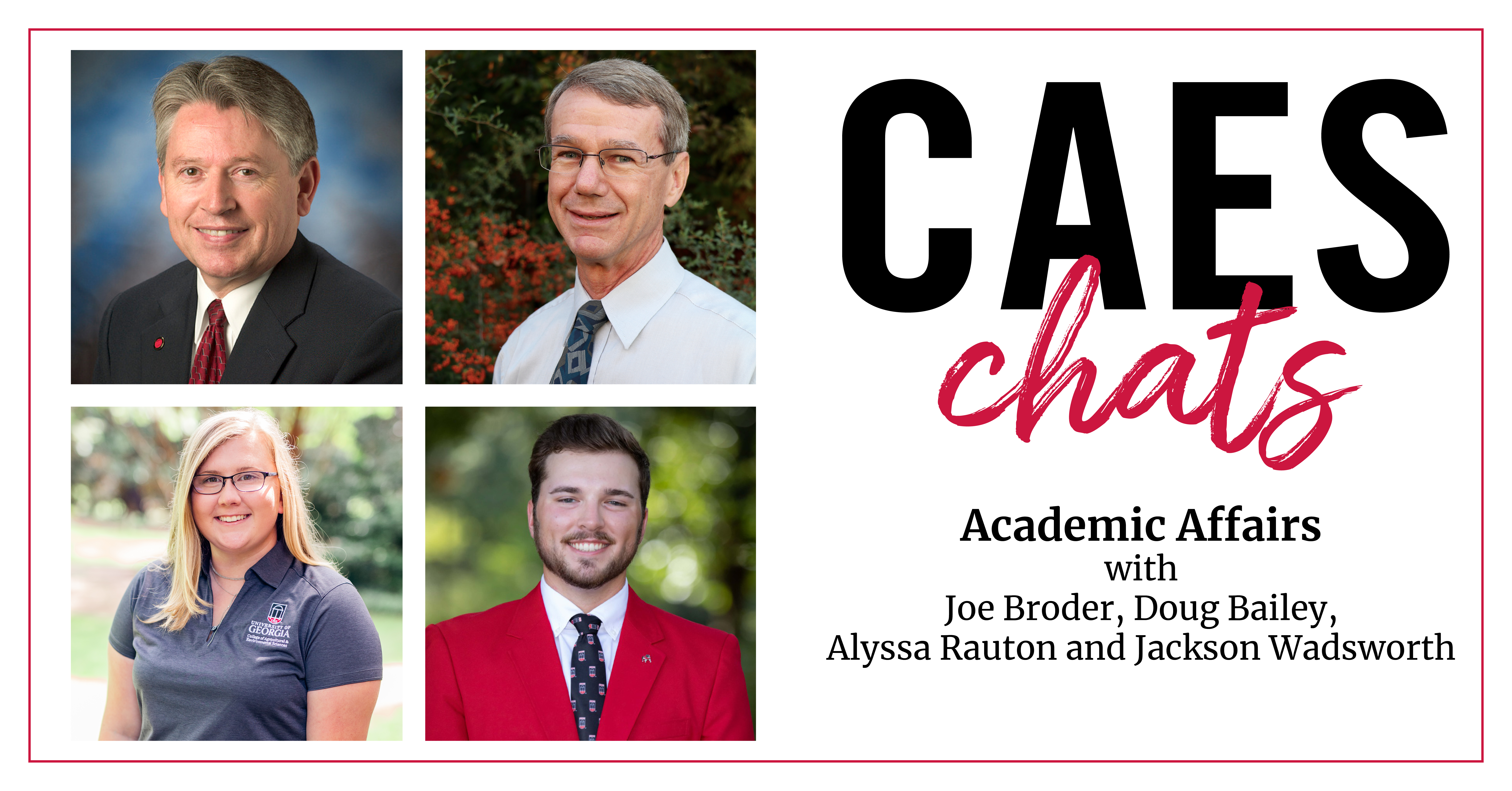 CAES Chats with Academic Affairs Featuring  Joe Broder, Doug Bailey, Alyssa Rauton and Jackson Wadsworth
