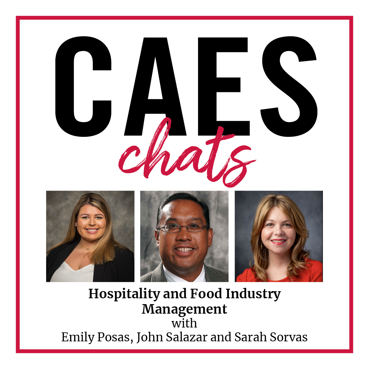CAES Chats logo with images of the speakers - Emily Posas, John Salazar and Sarah Sorvas