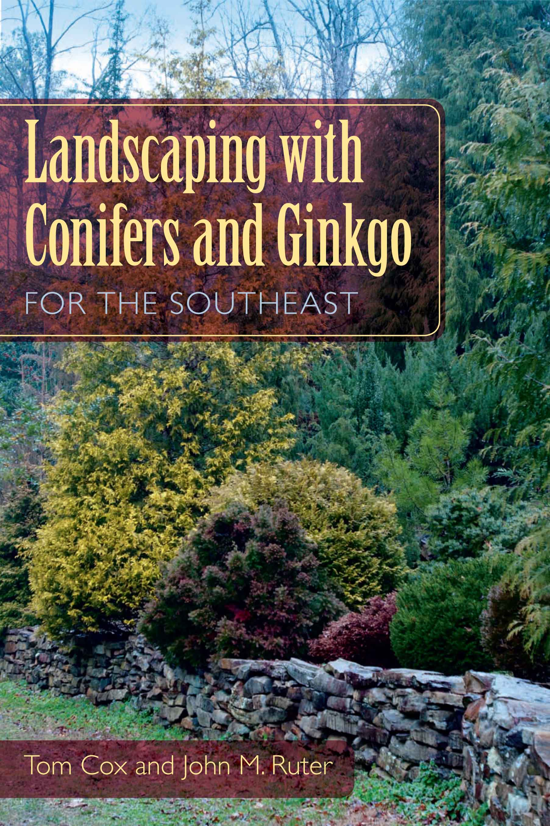 """UGA Horticulturist John Ruter's new gardening guide book """"Landscaping with Conifers and Ginkgo for the Southeast"""" will be out in April."""