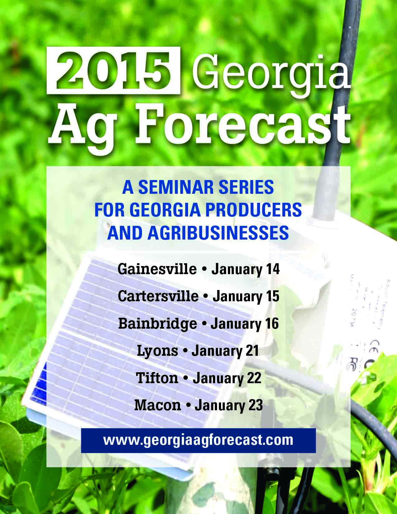 The Ag Forecast 2015 series will be held Jan. 14-23 in Gainesville, Cartersville, Bainbridge, Lyons, Tifton and Macon. Registration for the series is open at www.georgiaagforecast.com.