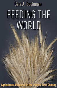 """Published by Texas A&M University Press, """"Feeding the World"""" details former University of Georgia dean Gale Buchanan's ideas on how increased agricultural research can lead to a more efficient food production system – one that can help provide food for a projected population of nine billion people by 2050."""