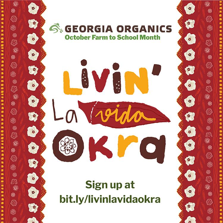 Georgia Organics' October Farm To School Month: Livin la Vida Okra